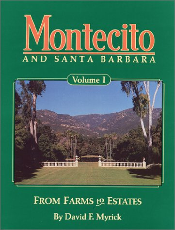 Montecito and Santa Barbara, Vol. 1: From Farms to ()