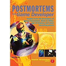 Postmortems from Game Developer: Insights from the Developers of Unreal Tournament, Black & White, Age of Empire, and Other Top-Selling Games (Gama Network Series)