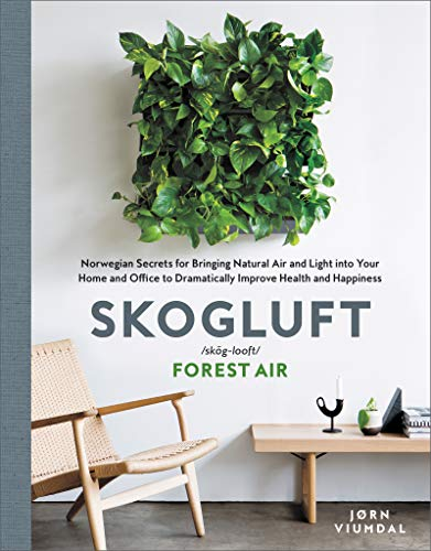 - Skogluft: Norwegian Secrets for Bringing Natural Air and Light into Your Home and Office to Dramatically Improve Health and Happiness