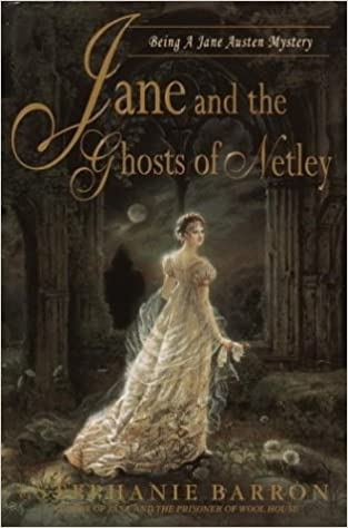 Jane and the Ghosts of Netley: Being a Jane Austen Mystery (Barron, Stephanie)
