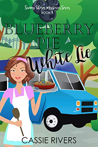 Pdf Thriller Blueberry Pie White Lie - A Cozy Mystery: Sunny Shores Mysteries Book 3