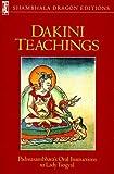 Dakini Teachings: Padmasambhava's Oral Instructions to Lady Tsogyal (Shambhala Dragon Editions)