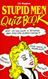 Stupid Men Quiz Book, Birtles, 1854796933