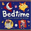 Bedtime: First Words, Rhymes, and Actions
