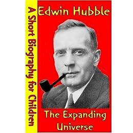 Edwin Hubble : The Expanding Universe (A Short Biography ...