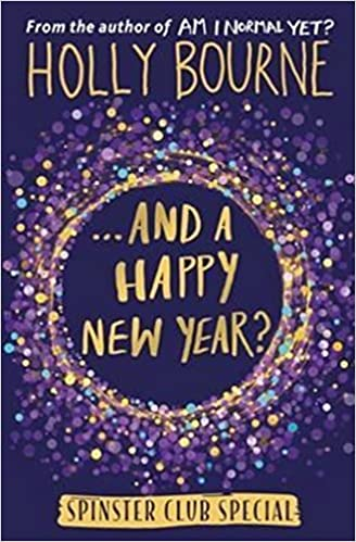 And A Happy New Year The Spinster Club Series Holly Bourne