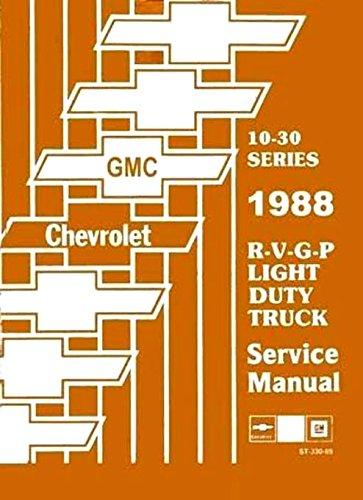 COMPLETE & UNABRIDGED 1988 CHEVROLET TRUCK & PICKUP REPAIR SHOP & SERVICE MANUAL INCLUDES: 4x2 4x4 ½ ton ¾ ton 1 ton Blazer Suburban K5 K10 K20 K30 C10 C20 C30 G10 G20 G30 P10 P20 P30