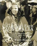 img - for The Changing Face of Australia: A Century of Immigration 1901-2000 book / textbook / text book