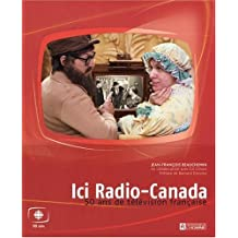 Ici Radio-Canada: 50 ans de télévision frnaçaise