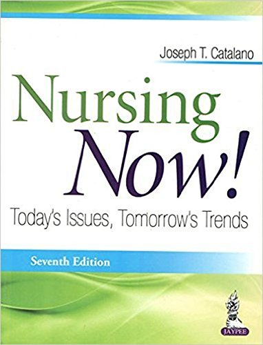 NURSING NOW ! TODAY'S ISSUES,TOMORROW'S TRENDS ebook