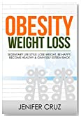 Obesity Weight Loss: Sedentary Life Style: Lose Weight, Be Happy, Become Healthy & Gain Self-Esteem Back (Weight Loss, Fat Loss, Gain Confidence, Self-Esteem, ... Healthy, Fitness, Nutrtion, Diet, Obesity)