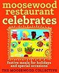 Moosewood Restaurant Celebrates: Fest...