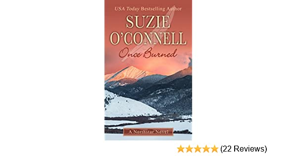Once burned northstar book 5 kindle edition by suzie oconnell once burned northstar book 5 kindle edition by suzie oconnell contemporary romance kindle ebooks amazon fandeluxe Image collections