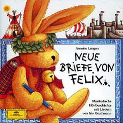 Neue Briefe von Felix (CD): Eine musikaische Hörgeschichte (Edition Auge & Ohr)