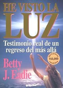 He Visto La Luz  (Spanish Edition)