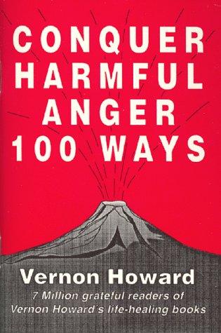 Conquer Harmful Anger 100 Ways Vernon Howard