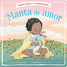 Manta de amor (Blanket of Love) (New Books for Newborns) (Spanish ...