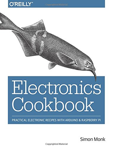 Electronics Cookbook: Practical Electronic Recipes with Arduino and Raspberry Pi