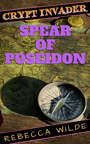 The Spear of Poseidon (Crypt Invader Book 2) ()