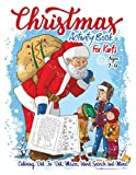 Activity Books For Kids Ages 7-9 : Christmas Coloring Book: A Creative and Fun Kid Workbook Game For Learning, Coloring, Dot To Dot, Mazes, Word Search and More!