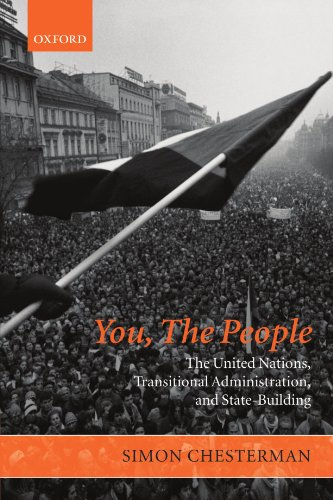 You, the People: The United Nations, Transitional Administration, and State-Building (Project of the International Peace