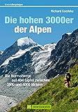 Die hohen 3000er der Alpen: Die Normalwege auf alle 404 Gipfel zwischen 3500 und 4000 Metern