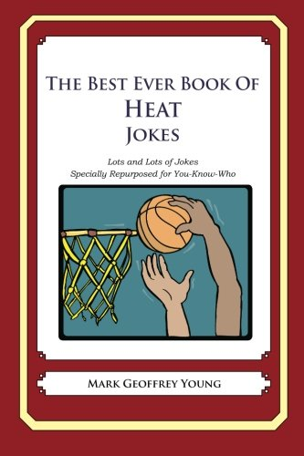Download The Best Ever Book of Heat Jokes: Lots and Lots of Jokes Specially Repurposed for You-Know-Who ebook