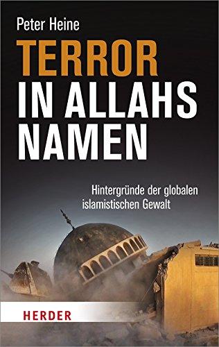 Terror in Allahs Namen: Hintergründe der globalen islamistischen Gewalt