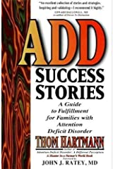 ADD Success Stories: A Guide to Fulfillment for Families with Attention Deficit Disorder Paperback