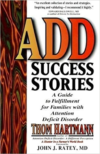Add success stories a guide to fulfillment for families with add success stories a guide to fulfillment for families with attention deficit disorder thom hartmann john j ratey 9781887424035 amazon books fandeluxe Images