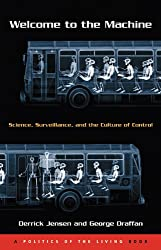 Welcome to the Machine: Science, Surveillance, and the Culture of Control (Politics of the Living)