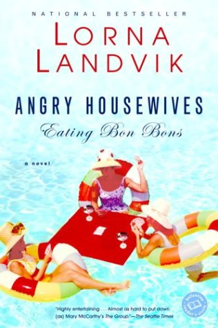 Angry Housewives Eating Bon Bons (Ballantine Reader's Circle) cover