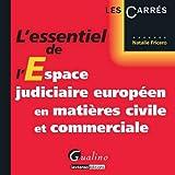 L'essentiel de l'espace judiciaire européen en matières civile et commerciale