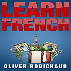 Learn French: A Fast and Easy Guide for Beginners to Learn Conversational French
