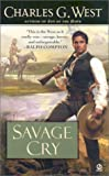 Savage Cry, Charles G. West, 0451206916
