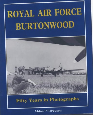 Royal Air Force Burtonwood: Fifty Years in Photographs