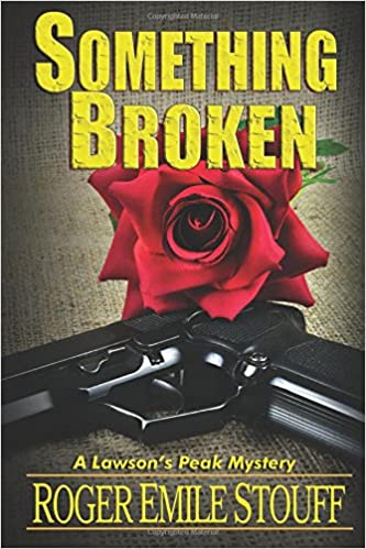 Book Something Broken: Volume 3 (A Lawson's Peak Mystery)