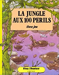 La jungle aux 100 périls par Patrick Burston