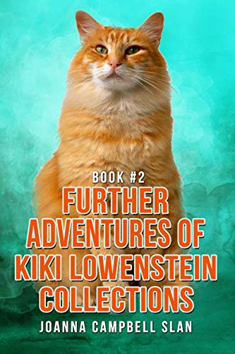 The Further Adventures of Kiki Lowenstein: Collection #2: Short Stories that Accompany the Kiki Lowenstein Mystery Series (The Further Adventures of Kiki Lowenstein, Collection #2) by [Slan, Joanna Campbell]