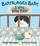 Download Barfburger Baby, I Was Here First in PDF ePUB Free Online