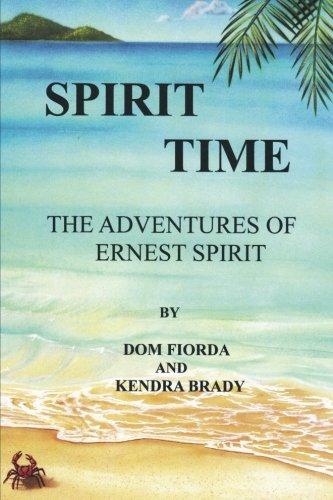 Spirit Time - The Adventures of Ernest Spirit: The Adventures of Ernest Spirit ebook