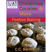 Tastelishes Christmas Cookies & More: Festive Baking