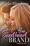 Her Sweetheart Brand (The Sweetheart Brand Book 1)