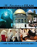 Introduction to Islam : A Sociological Perspective, Bangura, Abdul Karim, 0757522262