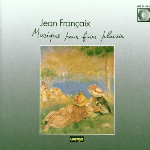 (Fran?aix: Musique pour faire plaisir By Jean Fran?aix (Composer),,Mainz Wind Ensemble (Orchestra) (1999-10-01))