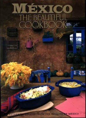 Mexico: The Beautiful Cookbook Susanna Palazuelos