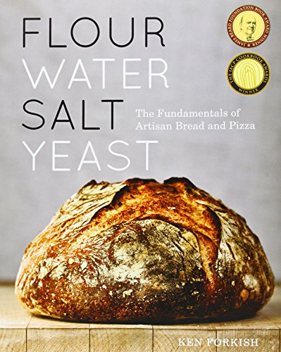 Flour Water Salt Yeast: The Fundamentals of Artisan Bread and Pizza [Ken Forkish] (Tapa Dura)