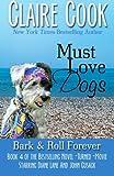 Must Love Dogs: Bark & Roll Forever (Volume 4)