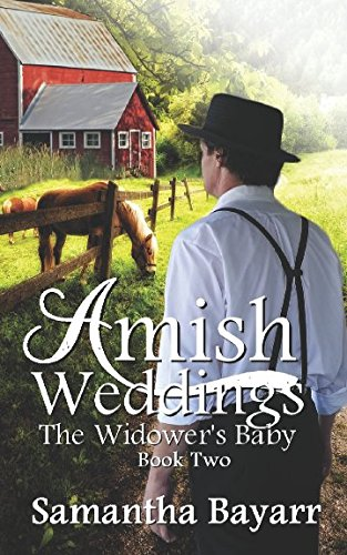 Amish Weddings: Book Two: The Widower's Baby (Amish Wedding Romance) (Volume 2)
