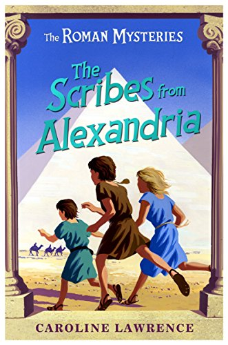 15 The Scribes from Alexandria (The Roman Mysteries) by Caroline Lawrence (3-Nov-2008) Paperback